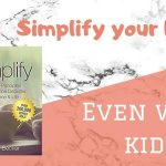 simplify your life even with kids