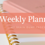 how to do a weekly brain dump and plan your week accordingly, journaling, organize your life and family