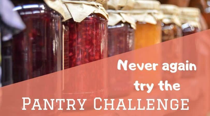 Why I will never again try a pantry challenge