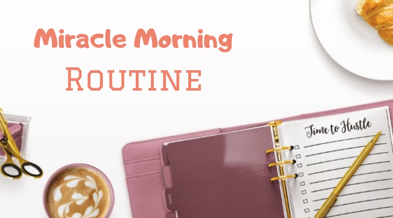 time to hustle with this miracle morning routine