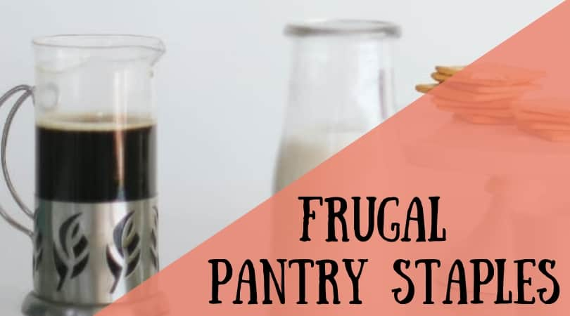 27 Frugal Pantry staples + printable list
