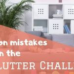 Common mistakes in the declutter challenge