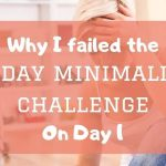 why I failed the 30 day minimalism challenge on day one