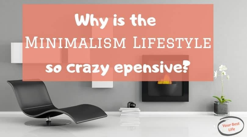 Why is a minimalism lifestyle so crazy expensive?